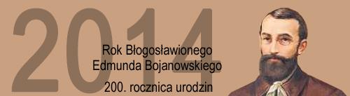Rok Bł. Edmunda Bojanowskiego
